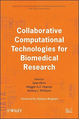 Collaborative Computational Technologies for Biomedical Research - Ekins, Sean (Editor), and Hupcey, Maggie A. Z. (Editor), and Williams, Antony J. (Editor)