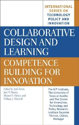 Collaborative Design and Learning: Competence Building for Innovation - Bento, Joao (Editor)