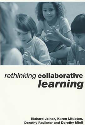 Collaborative Learning - Joiner, Richard (Editor), and Littleton, Karen (Editor), and Faulkner, Dorothy (Editor)