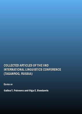Collected Articles of the Iind International Linguistics Conference (Taganrog, Russia) - Bondarets, Olga E (Editor), and Polenova, Galina T (Editor)