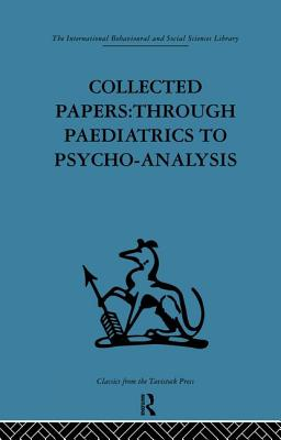 Collected Papers: Through Paediatrics to Psychoanalysis - Winnicott, D W (Editor)
