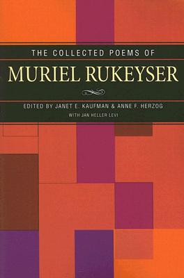 Collected Poems of Muriel Rukeyser - Kaufman, Janet (Editor), and Herzog, Anne (Editor)