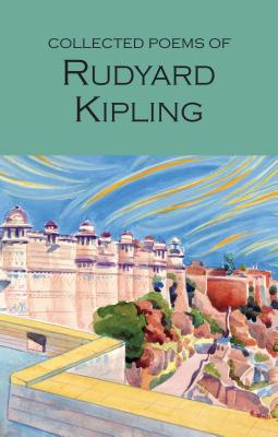 Collected Poems of Rudyard Kipling - Kipling, Rudyard, and Jones, R. T. (Introduction and notes by), and Orwell, George (Introduction by)