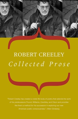 Collected Prose - Creeley, Robert, and Robert, Creeley
