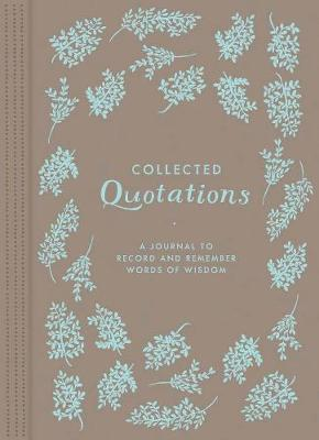 Collected Quotations: a Journal to Record and Remember Words of Wisdom - Rothman, Julia