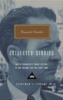 Collected Stories - Chandler, Raymond, and Bayley, John (Introduction by)