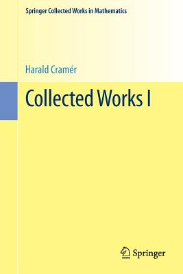 Collected Works I - Cramer, Harald, and Martin-Lof, Anders (Editor)