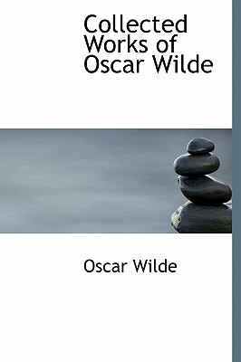 Collected Works of Oscar Wilde - Wilde, Oscar