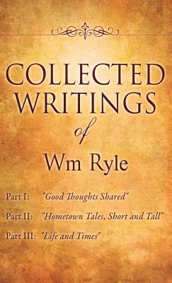 Collected Writings of Wm Ryle - Ryle, Wm