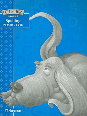 Collections Spelling Practice Book Grade 2 - Harcourt School Publishers (Creator)