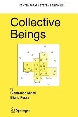 Collective Beings - Minati, Gianfranco, and Pessa, Eliano