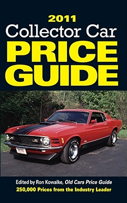 Collector Car Price Guide - Kowalke, Ron (Editor), and Anderson, Lori (Editor), and Bonikowske, Justine (Editor)