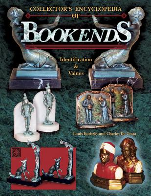 Collector's Encyclopedia of Bookends: Identification & Values -