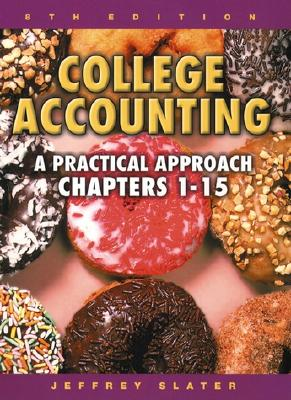 College Accounting: A Practical Approach Chapters 1-15 with Study Guide and Working Papers - Slater, Jeffrey
