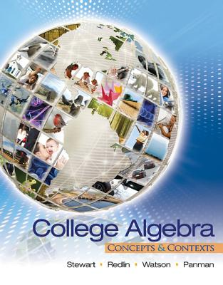 College Algebra: Concepts and Contexts - Stewart, James
