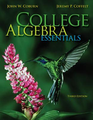 College Algebra Essentials - Coburn, John, and Coffelt, Jeremy