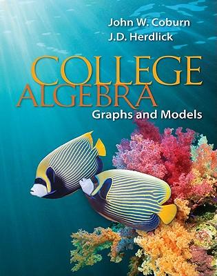 College Algebra: Graphs & Models - Coburn, John W, Professor