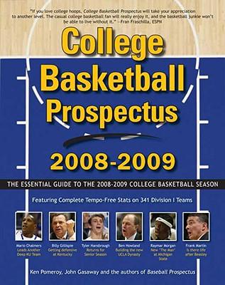 College Basketball Prospectus: The Essential Guide to the Men's College Basketball Season - Pomeroy, Ken, and Gasaway, John