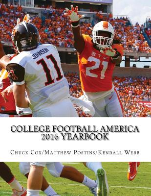 College Football America 2016 Yearbook - Webb, MR Kendall D, and Cox, MR Chuck, and Postins, MR Matthew
