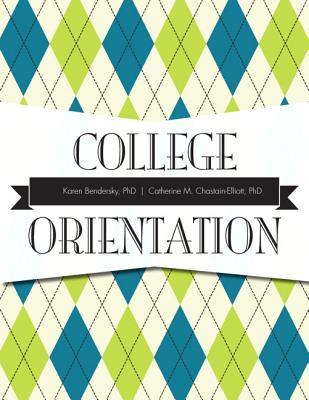 College Orientation - Bendersky, Karen, and Chastain-Elliott, Catherine M.