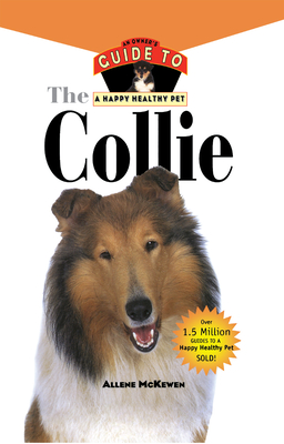 Collie: An Owner's Guide to a Happy Healthy Pet - McKewen, Allene
