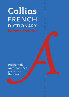 Collins French Dictionary Pocket Edition: 40,000 Words and Phrases in a Portable Format - Collins Dictionaries