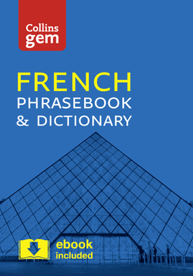 Collins French Phrasebook and Dictionary Gem Edition: Essential Phrases and Words in a Mini, Travel-Sized Format - Collins Dictionaries