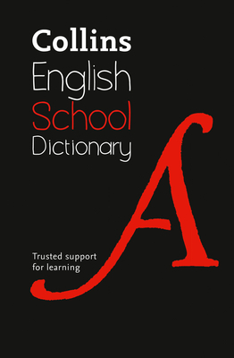 Collins School Dictionary: Trusted Support for Learning - Collins Dictionaries