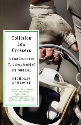 Collision Low Crossers: A Year Inside the Turbulent World of NFL Football -