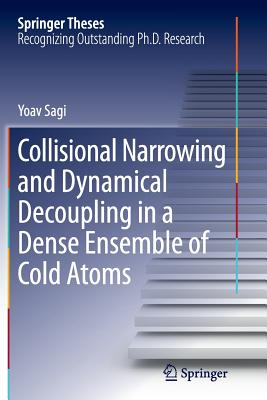 Collisional Narrowing and Dynamical Decoupling in a Dense Ensemble of Cold Atoms - Sagi, Yoav