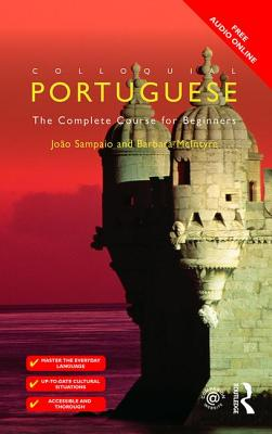 Colloquial Portuguese: The Complete Course for Beginners - McIntyre, Barbara, and Sampaio, Joao