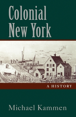 Colonial New York: A History - Kammen, Michael