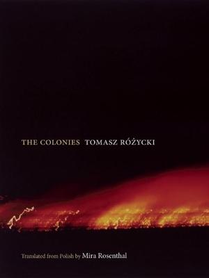 Colonies - Rozycki, Tomasz, and Rosenthal, Mira (Translated by)
