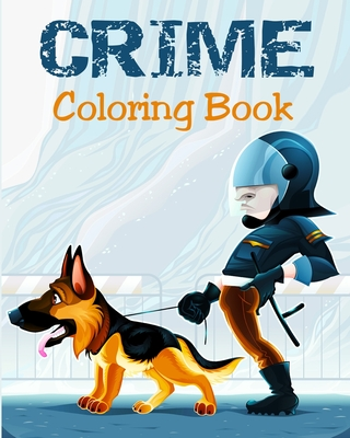 Coloring Book - Crime: Illustrations for Stress Relief for Adults - Dee, Alex