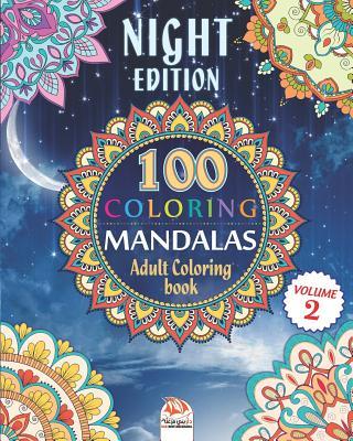 Coloring Mandalas - Night Edition: Adult coloring book - 100 Mandalas to color - Volume 2 - Dar Beni Mezghana