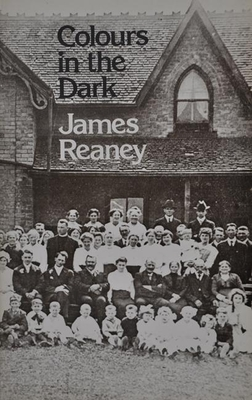 Colours in the Dark - Reaney, James
