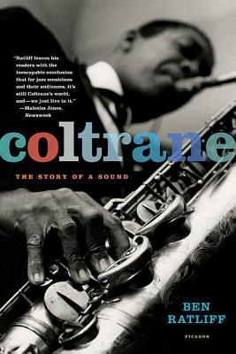 Coltrane: The Story of a Sound - Ratliff, Ben