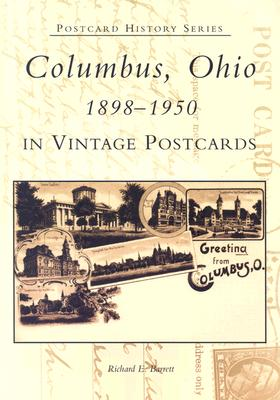 Columbus, Ohio 1898-1950 in Vintage Postcards - Barrett, Richard