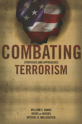 Combating Terrorism: Strategies and Approaches - Banks, William C