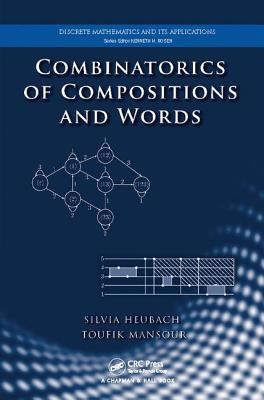 Combinatorics of Compositions and Words - Heubach, Silvia, and Mansour, Toufik