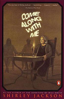 Come Along with Me - Jackson, Shirley, and Hyman, Stanley E (Editor)