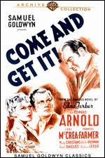 Come and Get It - Howard Hawks; William Wyler