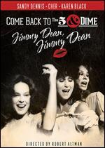 Come Back to the Five and Dime Jimmy Dean, Jimmy Dean - Robert Altman