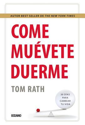 Come, Muevete y Duerme - Rath, Tom