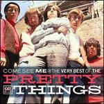 Come See Me: The Very Best of the Pretty Things