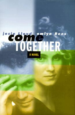 Come Together - Rees, Emlyn, and Lloyd, Josie