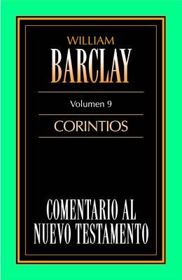 Comentario Al N.T. Vol. 09 - Corintios - Barclay, William