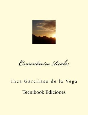 Comentarios Reales - Garcilaso de La Vega, Inca
