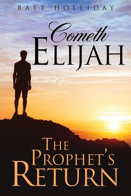 Cometh Elijah - Holliday, Batt