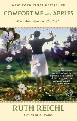 Comfort Me with Apples: More Adventures at the Table - Reichl, Ruth